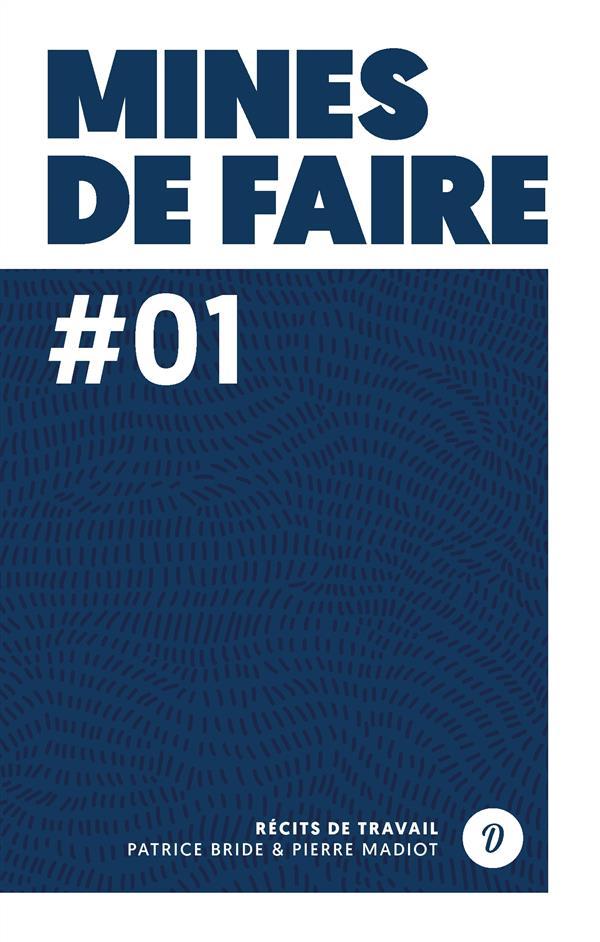 MINES DE FAIRE 1 - RECITS DU TRAVAIL