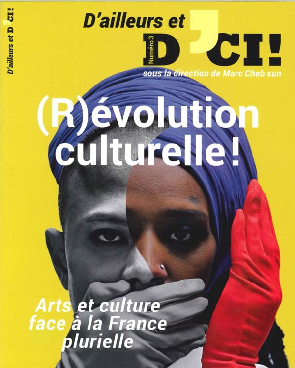 D'AILLEURS ET D'ICI ! N 3 (R)EVOLUTION CULTURELLE ! SEPTEMBRE 2016