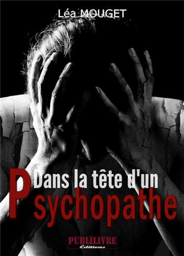 DANS LA TETE D'UN PSYCHOPATHE