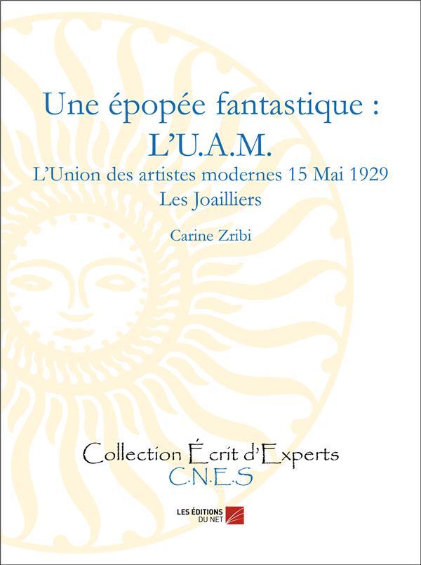 UNE EPOPEE FANTASTIQUE : L'U.A.M. - L UNION DES ARTISTES MODERNES 15 MAI 1929 - LES JOAILLIERS