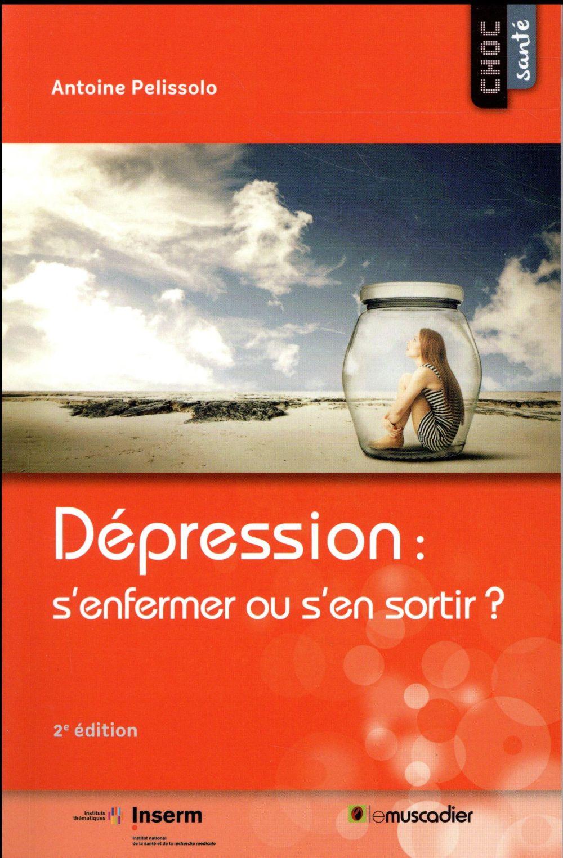 DEPRESSION  S ENFERMER OU S EN SORTIR
