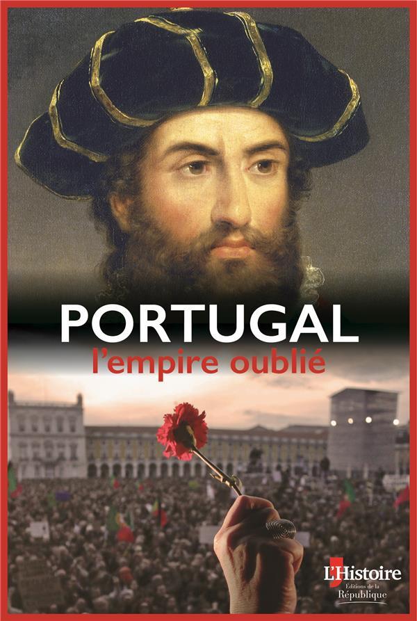 LE PORTUGAL L EMPIRE OUBLIE