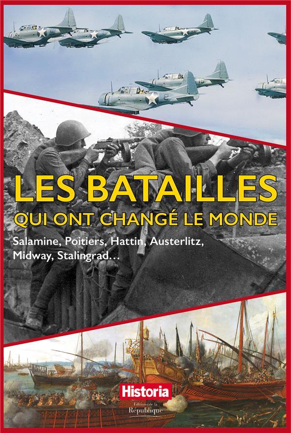 LES BATAILLES QUI ONT CHANGE LE MONDE