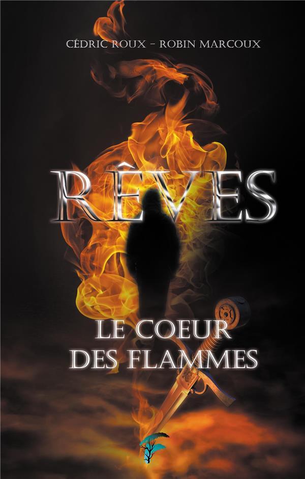 REVES - T01 - REVES - LE COEUR DES FLAMMES