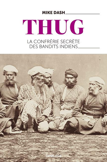 THUG - LA CONFRERIE SECRETE DES ETRANGLEURS INDIENS