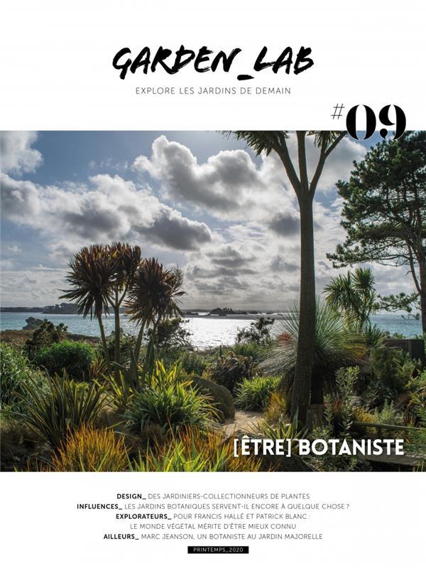 GARDEN_LAB#09 - ETRE BOTANISTE - LA REVUE QUI EXPLORE LES JA