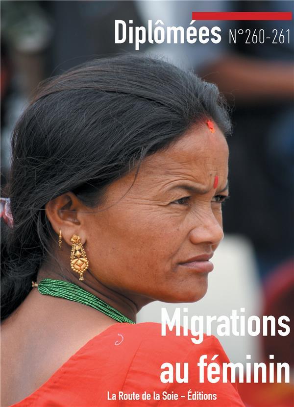 LES MIGRATIONS AU FEMININ - REVUE DIPLOMEES N 260 261