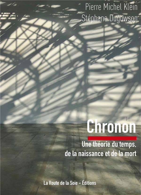 CHRONON - UNE THEORIE DU TEMPS, DE LA NAISSANCE ET DE LA MORT