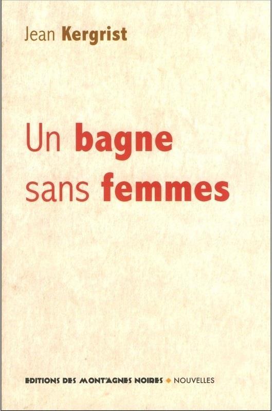 UN BAGNE SANS FEMMES