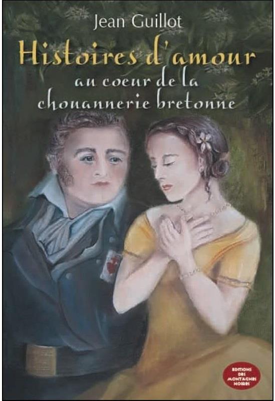HISTOIRES D'AMOUR AU COUER DE LA CHOUANNERIE BRETONNE