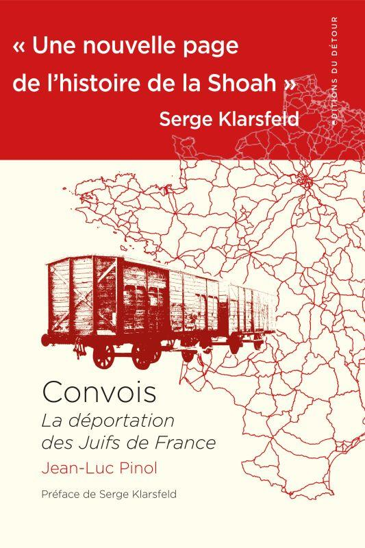CONVOIS - LA DEPORTATION DES JUIFS DE FRANCE