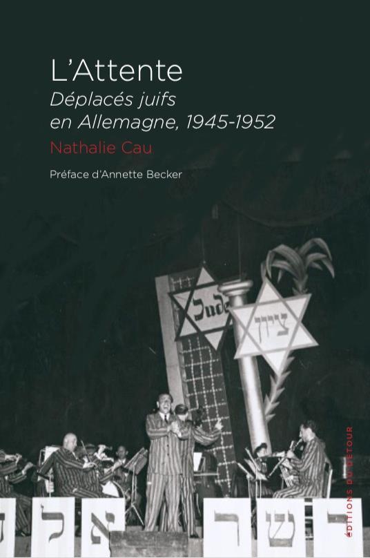 L'ATTENTE - DEPLACES JUIFS EN ALLEMAGNE 1945-1952