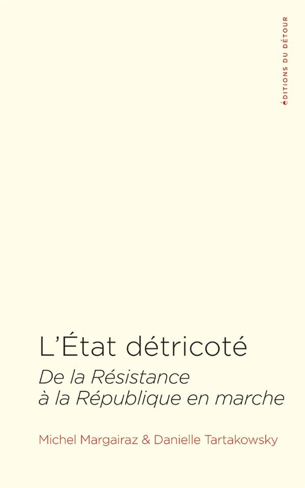L'ETAT DETRICOTE - DE LA RESISTANCE A LA REPUBLIQUE EN MARCHE