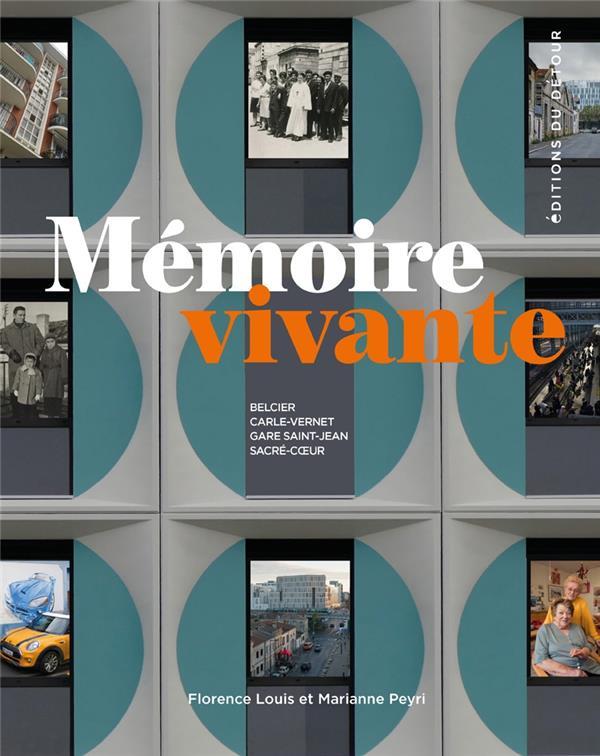 MEMOIRE VIVANTE - BELCIER, CARLE-VERNET, GARE SAINT-JEAN, SACRE-COUR
