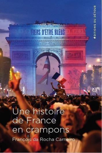UNE HISTOIRE DE FRANCE EN CRAMPONS