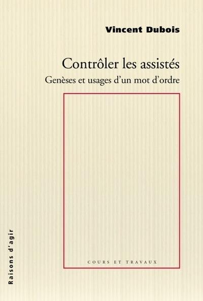 CONTROLER LES ASSISTES - GENESES ET USAGES D'UN MOT D'ORDRE