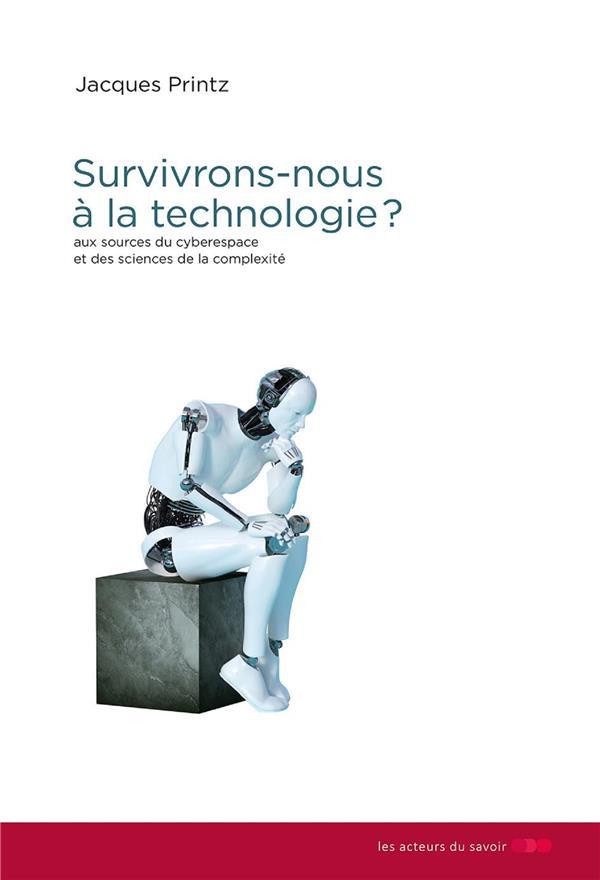 SURVIVRONS-NOUS A LA TECHNOLOGIE ?