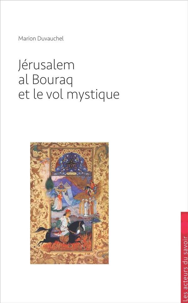 JERUSALEM, LA BOURAQ ET LE VOL MYSTIQUE