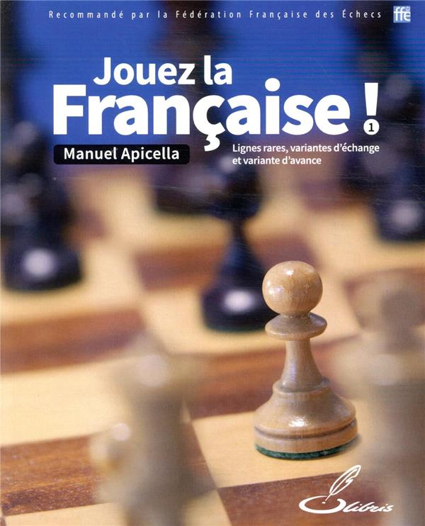 JOUEZ LA FRANCAISE ! TOME 1 - LIGNES RARES, VARIANTES D'ECHANGE ET VARIANTE D'AVANCE