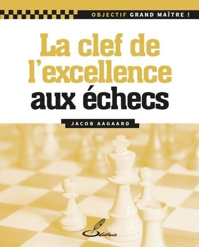 LA CLE DE L'EXCELLENCE AUX ECHECS