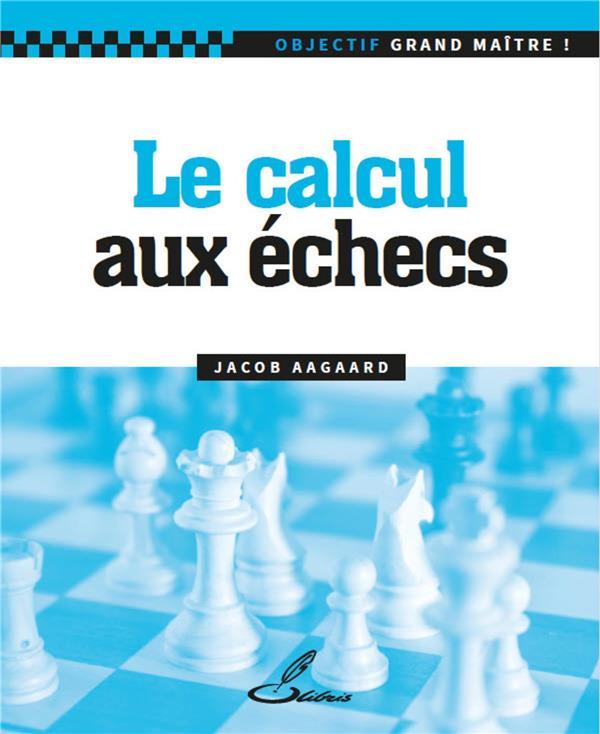LE CALCUL AUX ECHECS