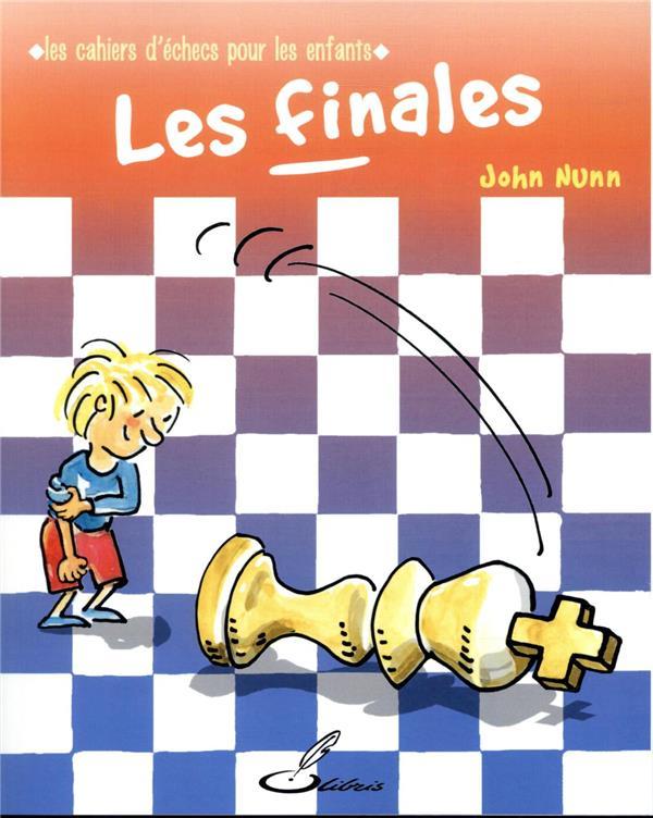 LES FINALES - LES CAHIERS D ECHECS POUR LES ENFANTS