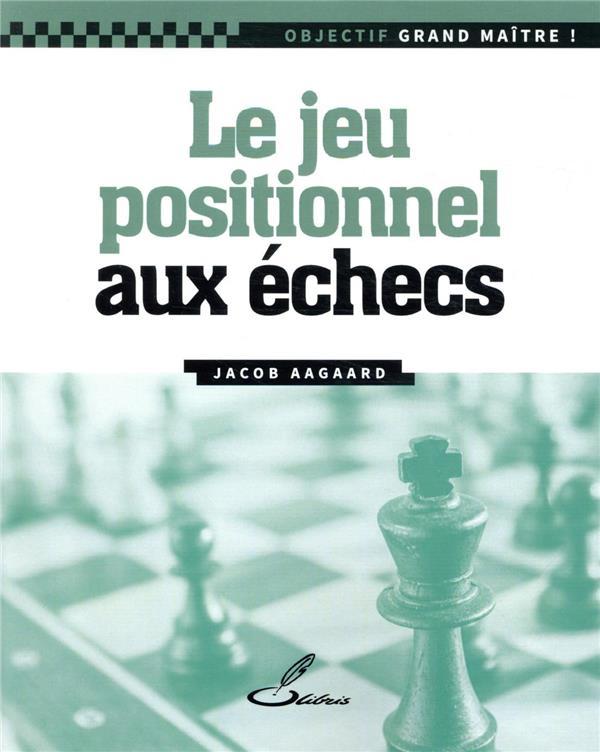 LE JEU POSITIONNEL AUX ECHECS