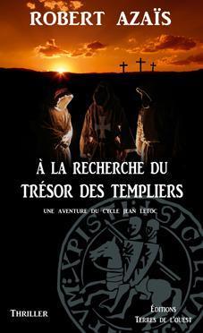 A LA RECHERCHE DU TRESOR DES TEMPLIERS