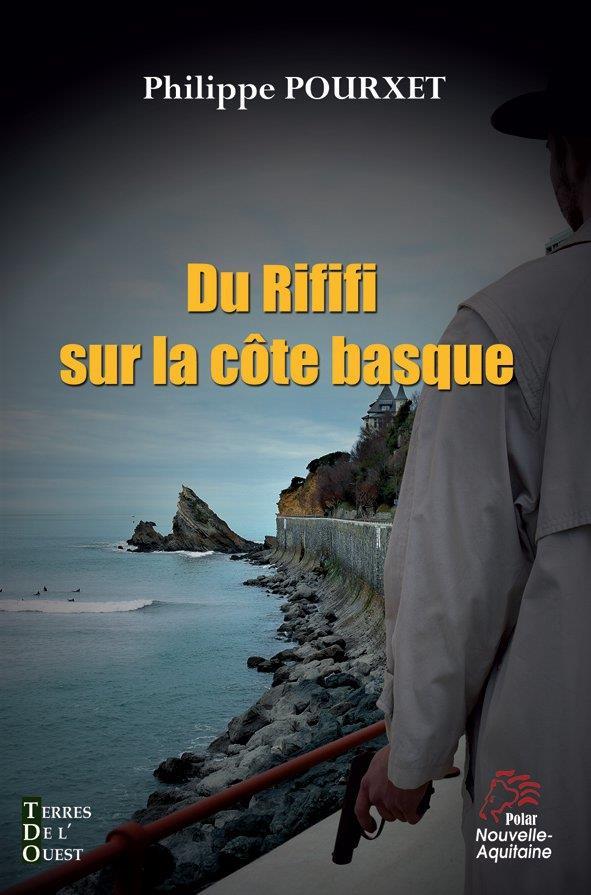 DU RIFIFI SUR LA COTE BASQUE