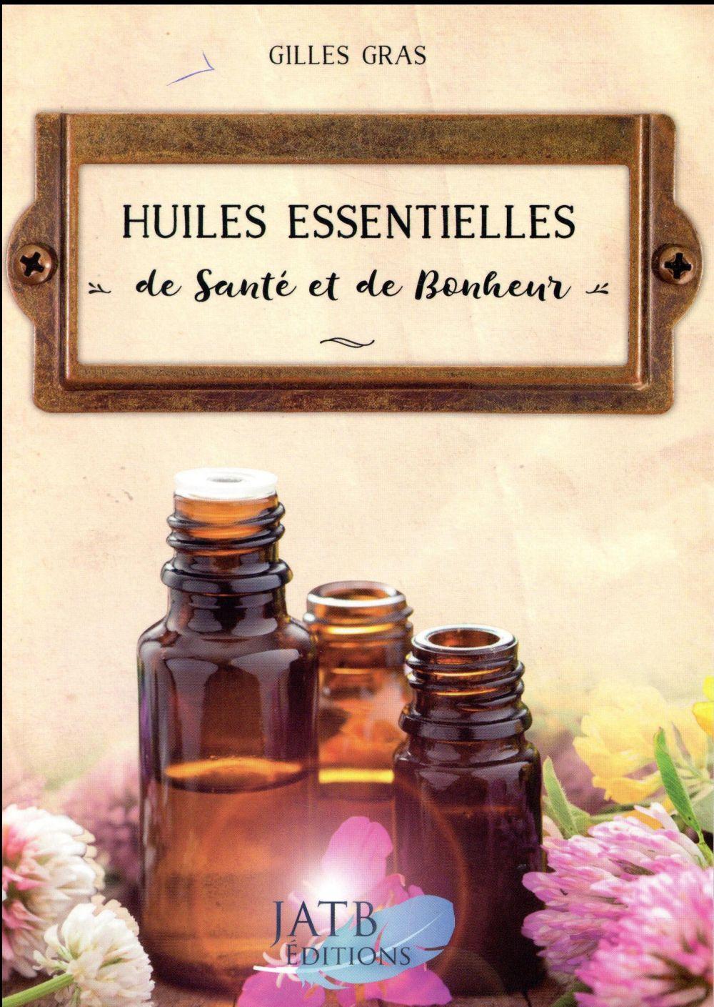 HUILES ESSENTIELLES DE SANTE ET DE BONHEUR