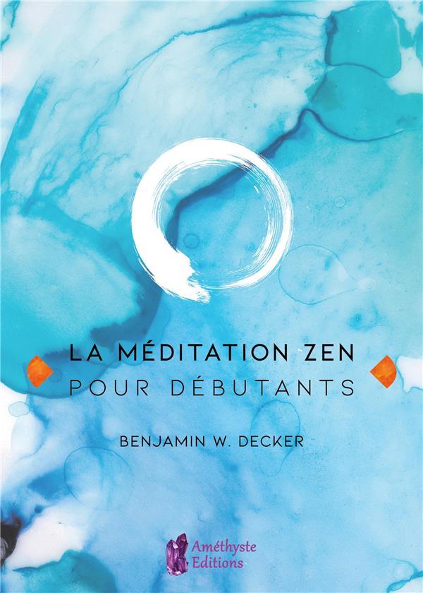 LA MEDITATION ZEN POUR DEBUTANTS