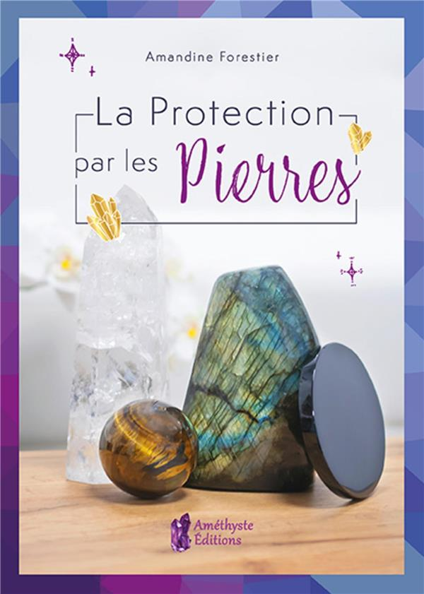 LA PROTECTION PAR LES PIERRES