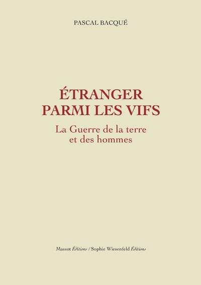 ETRANGER PARMI LES VIFS - LA GUERRE DE LA TERRE ET DES HOMMES TOME 2 - VOL02