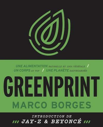 GREENPRINT - UNE ALIMENTATION NATURELLE ET 100% VEGETALE, UN CORPS AU TOP, UNE PLANETE SAUVEGARDEE