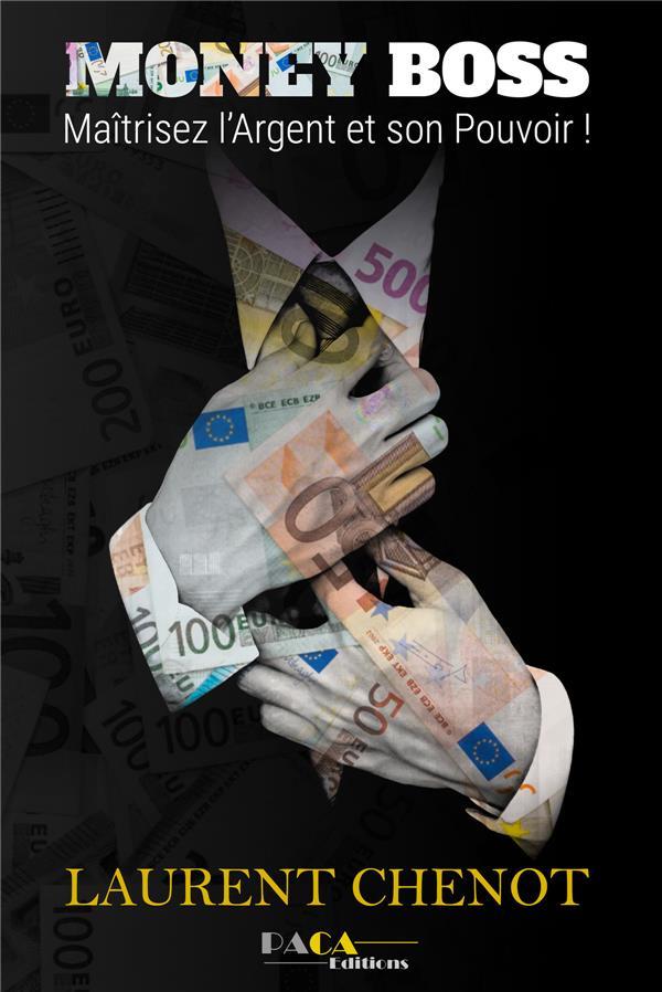 MONEY BOSS - MAITRISEZ L ARGENT ET SON POUVOIR