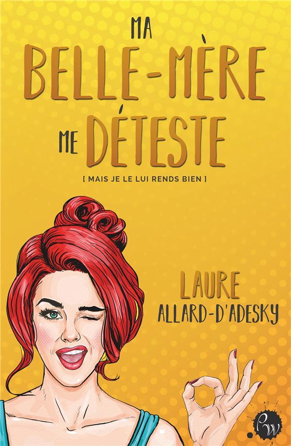 MA BELLE-MERE ME DETESTE (MAIS JE LE LUI RENDS BIEN)