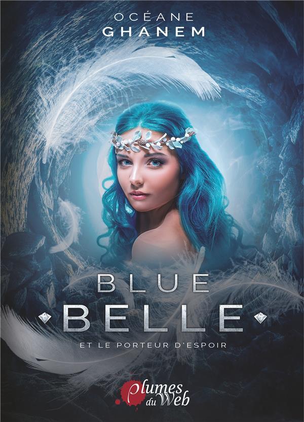 BLUE BELLE ET LE PORTEUR D'ESPOIR TOME 2, FORMAT 15,5 X 22 CMS