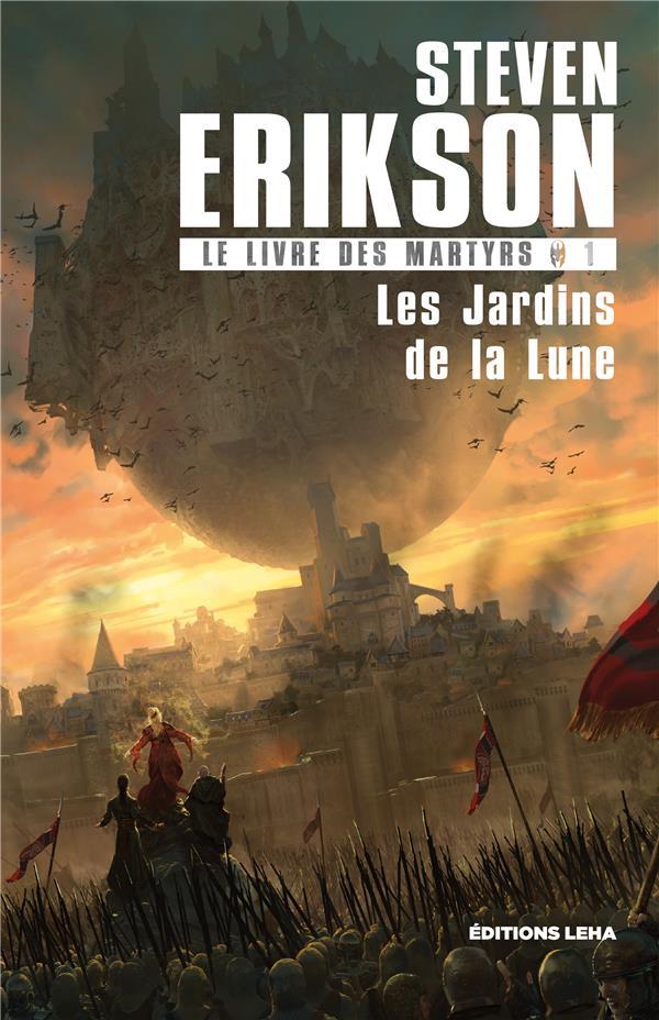 LE LIVRE DES MARTYRS T1, LES JARDINS DE LA LUNE