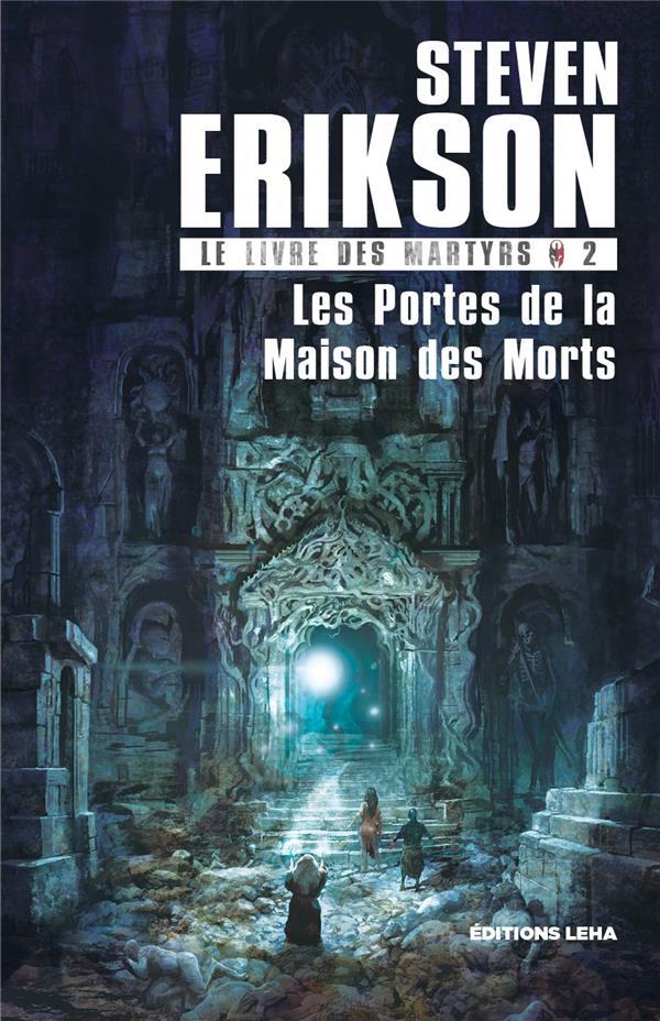 LE LIVRE DES MARTYRS T2, LES PORTES DE LA MAISON DES MORTS