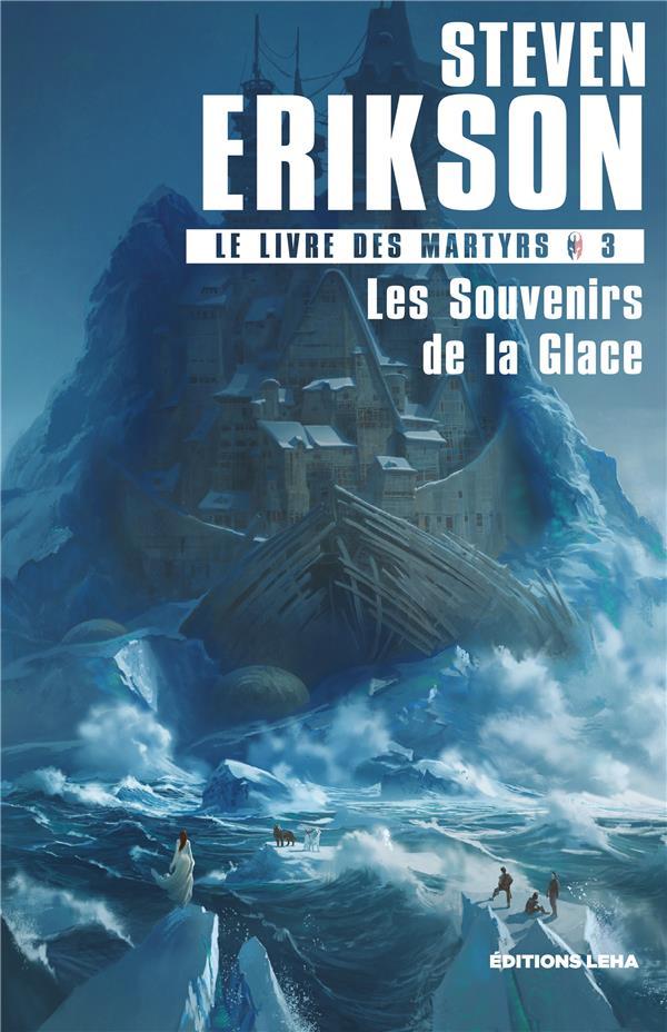 LE LIVRE DES MARTYRS, TOME 3. LES SOUVENIRS DE LA GLACE