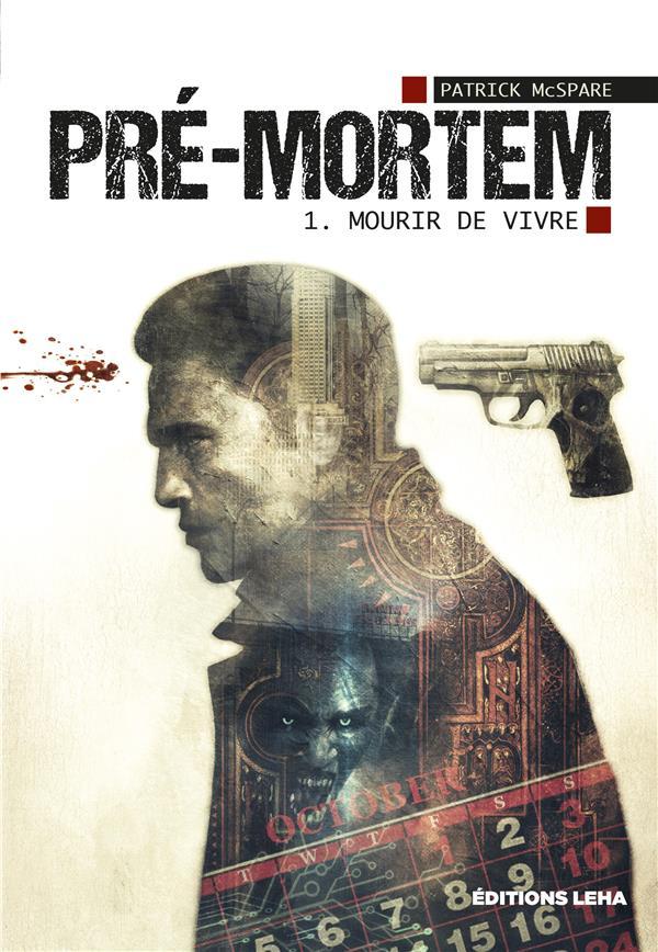 MOURIR DE VIVRE - TOME 1 - PRE-MORTEM