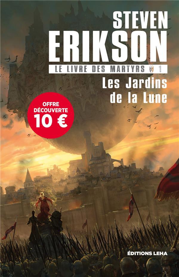LE LIVRE DES MARTYRS, TOME 1. LES JARDINS DE LA LUNE