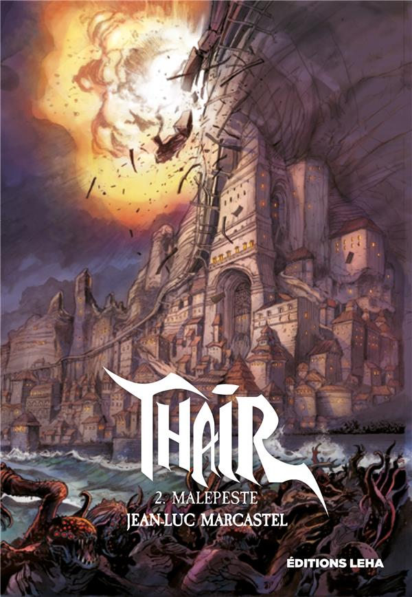 MALEPESTE, THAIR, TOME 2
