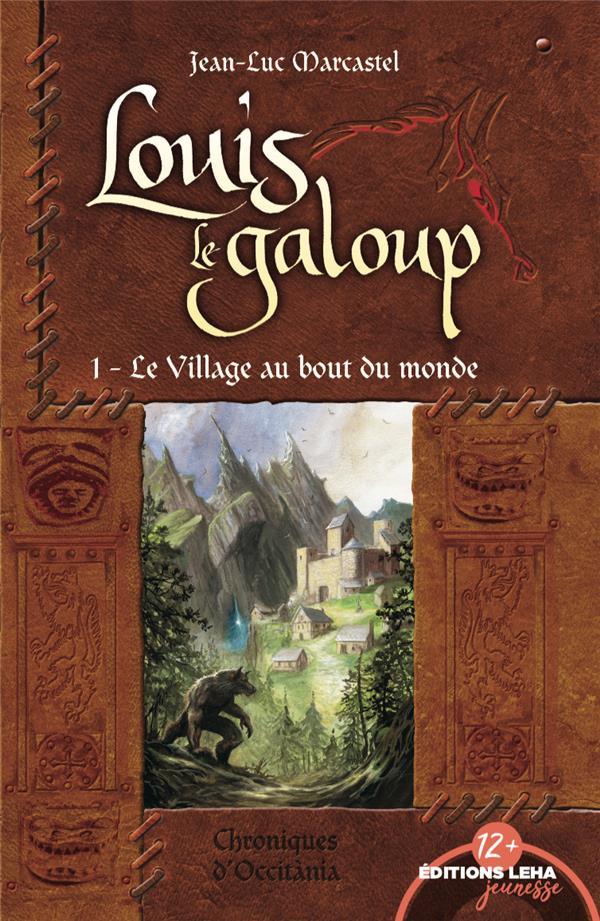 LE VILLAGE AU BOUT DU MONDE, LOUIS LE GALOUP, TOME 1