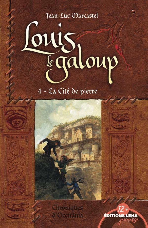 LA CITE DE PIERRE, LOUIS LE GALOUP, TOME 4