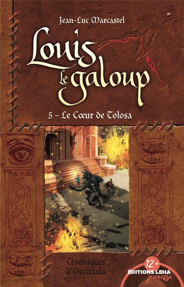 LE COEUR DE TOLOSA, LOUIS LE GALOUP, TOME 5