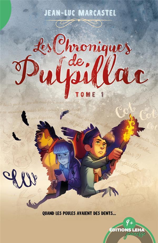 LES CHRONIQUES DE PULPILLAC, QUAND LES POULES AVAIENT DES DENTS, TOME 1