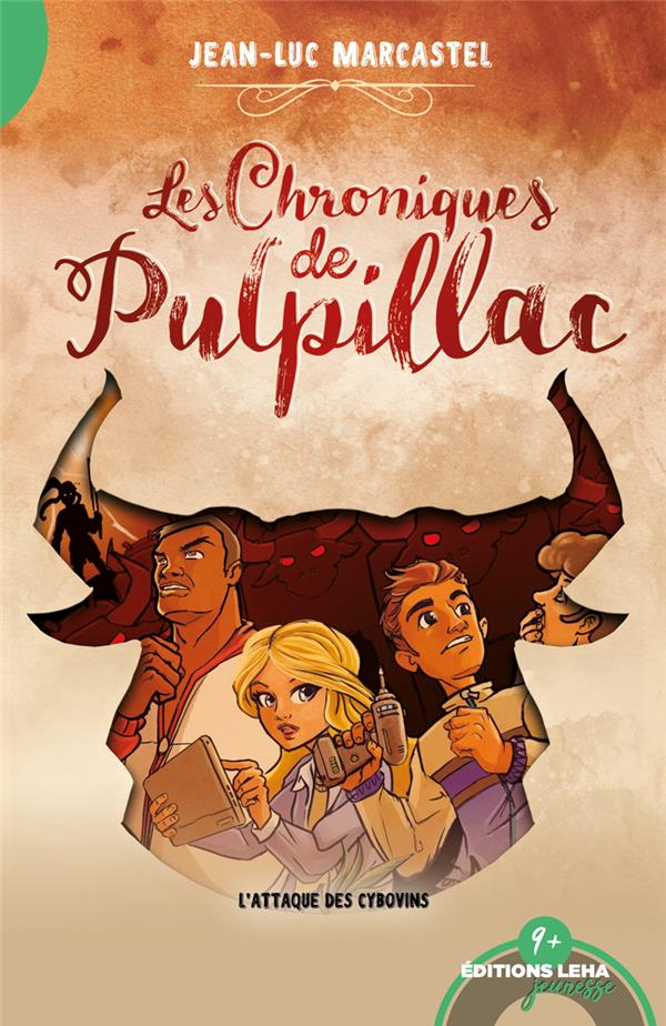 LES CHRONIQUES DE PULPILLAC, L'ATTAQUE DES CYBOVINS, TOME 3