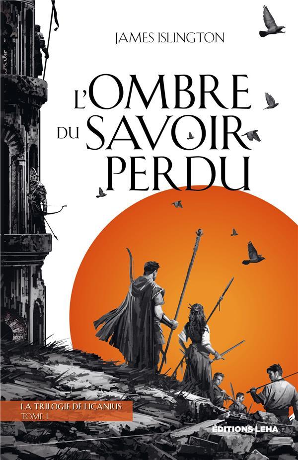 LA TRILOGIE DE LICANIUS - TOME 1 - L'OMBRE DU SAVOIR PERDU