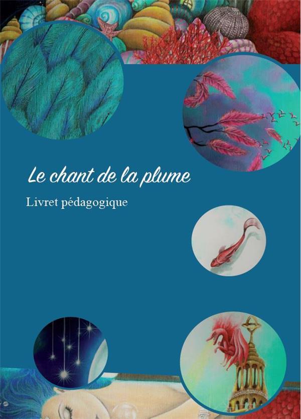 LE CHANT DE LA PLUME - LIVRET PEDAGOGIQUE